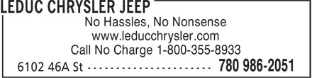 Leduc Chrysler Jeep (780-612-0578) - Display Ad - No Hassles, No Nonsense www.leducchrysler.com Call No Charge 1-800-355-8933