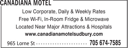 Canadiana Motel (1-888-674-7585) - Annonce illustrée - Low Corporate, Daily & Weekly Rates Free Wi-Fi, In-Room Fridge & Microwave Located Near Major Attractions & Hospitals www.canadianamotelsudbury.com