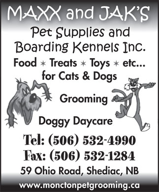 Maxx And Jaks Pet Supplies (506-532-4990) - Annonce illustr&eacute;e