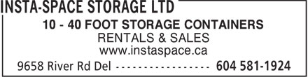 Insta-Space Storage Ltd (604-581-1924) - Annonce illustrée - 10 - 40 FOOT STORAGE CONTAINERS RENTALS & SALES www.instaspace.ca  10 - 40 FOOT STORAGE CONTAINERS RENTALS & SALES www.instaspace.ca