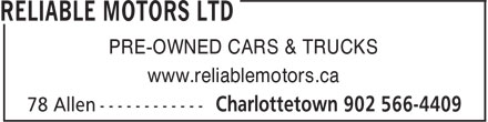 Reliable Motors Ltd (902-566-4409) - Annonce illustrée - PRE-OWNED CARS & TRUCKS www.reliablemotors.ca PRE-OWNED CARS & TRUCKS www.reliablemotors.ca