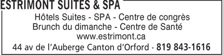 Estrimont Suites & Spa (819-843-1649) - Annonce illustrée======= - Hôtels Suites - SPA - Centre de congrès Brunch du dimanche - Centre de Santé www.estrimont.ca
