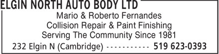 Elgin North Auto Body Ltd (519-623-0393) - Annonce illustr&eacute;e - Mario &amp; Roberto Fernandes Collision Repair &amp; Paint Finishing Serving The Community Since 1981