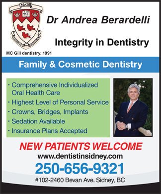 Berardelli Andrea Dr (250-656-9321) - Annonce illustrée - Family & Cosmetic Dentistry Comprehensive Individualized Oral Health Care Highest Level of Personal Service Crowns, Bridges, Implants Sedation Available Insurance Plans Accepted