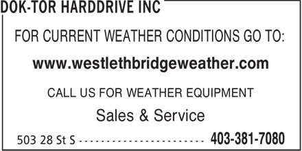 Dok-Tor Harddrive Inc (403-381-7080) - Annonce illustrée - FOR CURRENT WEATHER CONDITIONS GO TO: www.westlethbridgeweather.com CALL US FOR WEATHER EQUIPMENT Sales & Service  FOR CURRENT WEATHER CONDITIONS GO TO: www.westlethbridgeweather.com CALL US FOR WEATHER EQUIPMENT Sales & Service