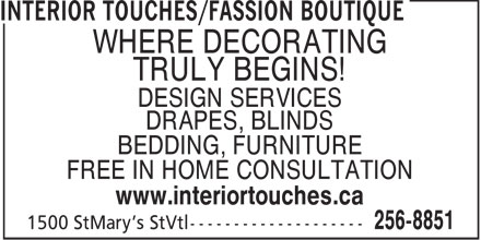 Interior Touches/Fassion Boutique (204-256-8851) - Annonce illustrée - WHERE DECORATING TRULY BEGINS! DESIGN SERVICES DRAPES, BLINDS BEDDING, FURNITURE FREE IN HOME CONSULTATION www.interiortouches.ca