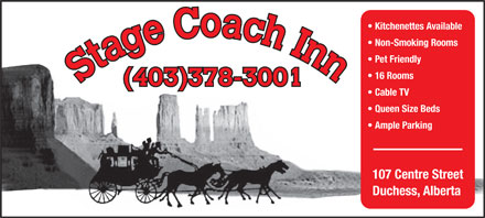 Stagecoach Inn (403-378-3001) - Annonce illustrée - Kitchenettes Available Non-Smoking Rooms Pet Friendly 16 Rooms (403)378-3001 Cable TV Queen Size Beds Ample Parking 107 Centre Street Duchess, Alberta