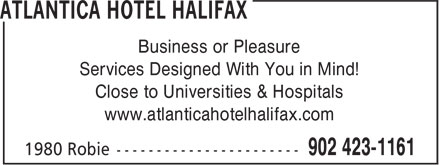 Atlantica Hotel Halifax (902-423-1161) - Annonce illustrée - Business or Pleasure Services Designed With You in Mind! Close to Universities & Hospitals www.atlanticahotelhalifax.com