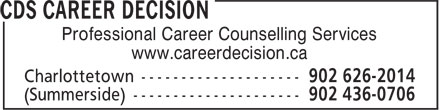 CDS Career Development Services Inc (902-626-2014) - Display Ad - Professional Career Counselling Services www.careerdecision.ca Professional Career Counselling Services www.careerdecision.ca