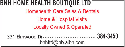 BNH Home Health Boutique Ltd (506-384-3450) - Annonce illustrée - Homehealth Care Sales & Rentals Home & Hospital Visits Locally Owned & Operated bnhltd@nb.aibn.com