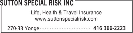 Sutton Special Risk Inc (416-366-2223) - Display Ad - Life, Health & Travel Insurance www.suttonspecialrisk.com