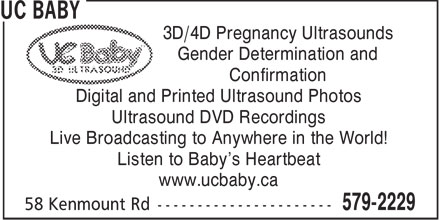 UC Baby (709-579-2229) - Display Ad - UC BABY - 3D PREGNANCY ULTRASOUNDS - 4D PREGNANCY ULTRASOUNDS - LISTEN TO BABYS HEARTBEAT - ULTRASOUND DVD RECORDINGS - PRINTED ULTRASOUND PHOTOS - DIGITAL ULTRASOUND PHOTOS - CONFIRMATION