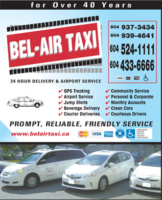 Coquitlam Taxi (604-939-4641) - Annonce illustrée - Jump Starts Clean Cars Beverage Delivery Courteous Drivers Courier Deliveries www.belairtaxi.ca 604 937-3434 604 939-4641 604 524-1111 604 433-6666 Community Service GPS Tracking Personal & Corporate Airport Service Monthly Accounts