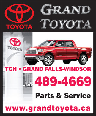 Grand Toyota (709-489-4669) - Annonce illustrée - 489-4669 Parts & Service www.grandtoyota.ca TCH   GRAND FALLS-WINDSOR TCH   GRAND FALLS-WINDSOR 489-4669 Parts & Service www.grandtoyota.ca