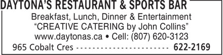 Daytona's Kitchen & Catering (807-622-2169) - Annonce illustrée======= - Breakfast, Lunch, Dinner & Entertainment - CREATIVE CATERING by John Collins - www.daytonas.ca   Cell: (807) 620-3123