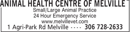 Animal Health Centre Of Melville (306-728-2633) - Annonce illustrée - Small/Large Animal Practice 24 Hour Emergency Service www.melvillevet.com Small/Large Animal Practice 24 Hour Emergency Service www.melvillevet.com