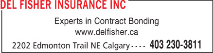 Del Fisher Insurance Inc (403-817-0109) - Annonce illustrée - Experts in Contract Bonding www.delfisher.ca
