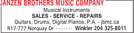 Janzen Brothers Music Company (204-325-8011) - Display Ad - Musical Instruments SALES - SERVICE - REPAIRS Guitars, Drums, Digital Pianos, P.A. - jbmc.ca