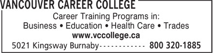 Vancouver Career College (1-800-320-1885) - Annonce illustrée - Career Training Programs in: Business • Education • Health Care • Trades www.vccollege.ca