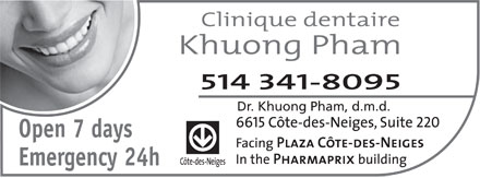 Clinique Dentaire Khuong Pham Cote des Neiges (514-341-8095) - Display Ad - Dr. Khuong Pham, d.m.d. Open 7 days Emergency 24h