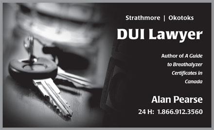 Pearse Alan Barrister & Solicitor (1-866-912-3560) - Annonce illustrée - Strathmore Okotoks DUI Lawyer Author of A Guide to Breathalyzer Certificates in Canada Alan Pearse 24 H:  1.866.912.3560