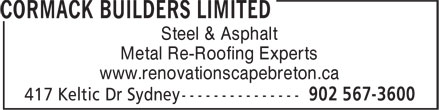 Cormack Builders Limited (902-567-3600) - Display Ad - Steel & Asphalt Metal Re-Roofing Experts www.renovationscapebreton.ca