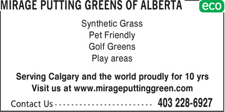 Mirage Putting Greens Of Alberta Inc (403-228-6927) - Annonce illustr&eacute;e - Synthetic Grass Pet Friendly Golf Greens Play areas Serving Calgary and the world proudly for 10 yrs Visit us at www.mirageputtinggreen.com
