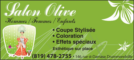Salon Olive (819-478-2755) - Annonce illustr&eacute;e - Coupe Stylis&eacute;e Coloration Effets sp&eacute;ciaux Esth&eacute;tique sur place (819) 478-2755 146, rue st-Damase, Drummondville Coupe Stylis&eacute;e Coloration Effets sp&eacute;ciaux Esth&eacute;tique sur place (819) 478-2755 146, rue st-Damase, Drummondville