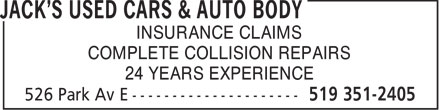 Jack's Used Cars & Auto Body (519-351-2405) - Annonce illustrée - INSURANCE CLAIMS COMPLETE COLLISION REPAIRS 24 YEARS EXPERIENCE  INSURANCE CLAIMS COMPLETE COLLISION REPAIRS 24 YEARS EXPERIENCE
