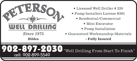 "Peterson Robert W Well Drilling Ltd (902-897-2030) - Annonce illustrée - Licensed Well Driller # 220 Pump Installers License #361 Residential/Commercial Mini Excavator Pump Installation Guaranteed Workmanship/Materials Since 1975 Hilden - Fully Insured 902-897-2030 ""Well Drilling From Start To Finish"" cell: 902-899-5549"