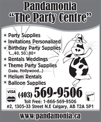 Pandamonia The Party Centre (403-569-9506) - Display Ad - Party Supplies Invitations Personalized Birthday Party Supplies + 1,...40, 50...80 Rentals Weddings Theme Party Supplies (Luau, Hollywood...) Helium Rentals Balloon Supplies Toll Free: 1-866-569-9506 #2, 1305-33 Street N.E Calgary, AB T2A 5P1 Party Supplies Invitations Personalized Birthday Party Supplies + 1,...40, 50...80 Rentals Weddings Theme Party Supplies (Luau, Hollywood...) Helium Rentals Balloon Supplies Toll Free: 1-866-569-9506 #2, 1305-33 Street N.E Calgary, AB T2A 5P1  Party Supplies Invitations Personalized Birthday Party Supplies + 1,...40, 50...80 Rentals Weddings Theme Party Supplies (Luau, Hollywood...) Helium Rentals Balloon Supplies Toll Free: 1-866-569-9506 #2, 1305-33 Street N.E Calgary, AB T2A 5P1