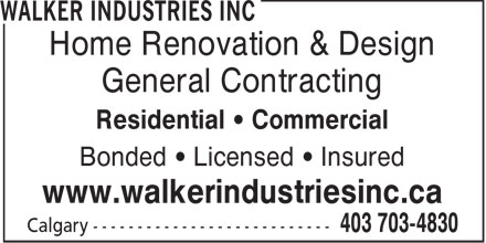 Walker Industries Inc (403-703-4830) - Annonce illustrée - Home Renovation & Design General Contracting Residential   Commercial Bonded   Licensed   Insured www.walkerindustriesinc.ca  Home Renovation & Design General Contracting Residential   Commercial Bonded   Licensed   Insured www.walkerindustriesinc.ca