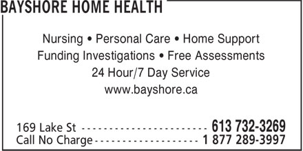 Bayshore Home Health (613-732-3269) - Display Ad - Nursing • Personal Care • Home Support Funding Investigations • Free Assessments 24 Hour/7 Day Service www.bayshore.ca
