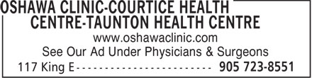 Oshawa Clinic-Courtice Health Centre-Tauton Health Centre-Taunton Surgical Centre (905-723-8551) - Annonce illustrée - www.oshawaclinic.com See Our Ad Under Physicians & Surgeons  www.oshawaclinic.com See Our Ad Under Physicians & Surgeons  www.oshawaclinic.com See Our Ad Under Physicians & Surgeons  www.oshawaclinic.com See Our Ad Under Physicians & Surgeons  www.oshawaclinic.com See Our Ad Under Physicians & Surgeons  www.oshawaclinic.com See Our Ad Under Physicians & Surgeons
