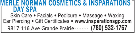 Merle Norman Cosmetics & Insparations Day Spa (780-532-1767) - Annonce illustrée - Ear Piercing   Gift Certificates   www.insparationsgp.com Skin Care   Facials   Pedicure   Massage   Waxing