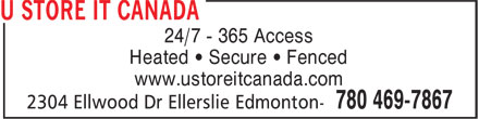 U Store It Canada (780-401-9848) - Display Ad - 24/7 - 365 Access Heated &bull; Secure &bull; Fenced www.ustoreitcanada.com