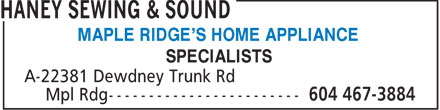 Haney Sewing & Sound (604-467-3884) - Display Ad - MAPLE RIDGE'S HOME APPLIANCE SPECIALISTS