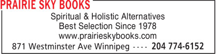 Prairie Sky Books (204-774-6152) - Annonce illustrée - Spiritual & Holistic Alternatives Best Selection Since 1978 www.prairieskybooks.com  Spiritual & Holistic Alternatives Best Selection Since 1978 www.prairieskybooks.com