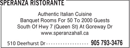 Speranza Ristorante (905-793-3476) - Annonce illustr&eacute;e - Authentic Italian Cuisine Banquet Rooms For 50 To 2000 Guests South Of Hwy 7 (Queen St) At Goreway Dr www.speranzahall.ca