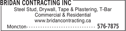 Bridan Contracting Inc (506-576-7875) - Annonce illustrée======= - Steel Stud, Drywall, Tape & Plastering, T-Bar Commercial & Residential www.bridancontracting.ca