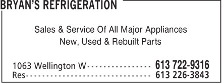 Bryan's Refrigeration (613-722-9316) - Annonce illustrée - Sales & Service Of All Major Appliances New, Used & Rebuilt Parts