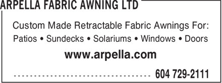 Arpella Fabric Awning Ltd (604-729-2111) - Annonce illustrée - Custom Made Retractable Fabric Awnings For: Patios   Sundecks   Solariums   Windows   Doors www.arpella.com