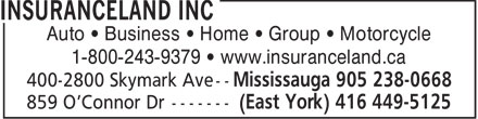 Insuranceland Inc (905-238-0668) - Display Ad - Auto &bull; Business &bull; Home &bull; Group &bull; Motorcycle 1-800-243-9379 &bull; www.insuranceland.ca  Auto &bull; Business &bull; Home &bull; Group &bull; Motorcycle 1-800-243-9379 &bull; www.insuranceland.ca  Auto &bull; Business &bull; Home &bull; Group &bull; Motorcycle 1-800-243-9379 &bull; www.insuranceland.ca