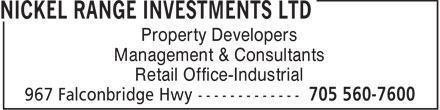 Nickel Range Investments Ltd (705-560-7600) - Annonce illustrée - Property Developers Management & Consultants Retail Office-Industrial  Property Developers Management & Consultants Retail Office-Industrial