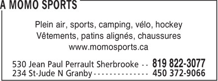 A MoMo Sports (819-822-3077) - Display Ad - Plein air, sports, camping, vélo, hockey Vêtements, patins alignés, chaussures www.momosports.ca