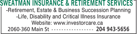 Sweatman Insurance &amp; Retirement Services (204-943-5656) - Annonce illustr&eacute;e - SWEATMAN INSURANCE &amp; RETIREMENT SERVICES -Retirement, Estate &amp; Business Succession Planning -Life, Disability and Critical Illness Insurance Website: www.investorcare.ca  SWEATMAN INSURANCE &amp; RETIREMENT SERVICES -Retirement, Estate &amp; Business Succession Planning -Life, Disability and Critical Illness Insurance Website: www.investorcare.ca  SWEATMAN INSURANCE &amp; RETIREMENT SERVICES -Retirement, Estate &amp; Business Succession Planning -Life, Disability and Critical Illness Insurance Website: www.investorcare.ca  SWEATMAN INSURANCE &amp; RETIREMENT SERVICES -Retirement, Estate &amp; Business Succession Planning -Life, Disability and Critical Illness Insurance Website: www.investorcare.ca