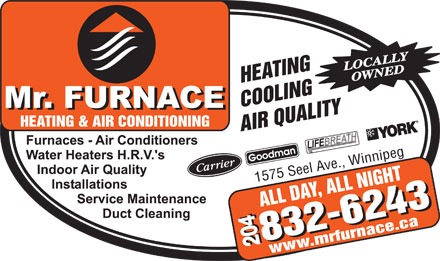 Mr Furnace Heating And Air Conditioning (204-832-6243) - Display Ad - LOCALLY OWNED 1575 Seel Ave., Winnipeg 204 www.mrfurnace.ca LOCALLY OWNED 1575 Seel Ave., Winnipeg 204 www.mrfurnace.ca
