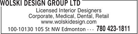 Wolski Design Group Ltd (780-423-1811) - Display Ad - Licensed Interior Designers Corporate, Medical, Dental, Retail www.wolskidesign.com - MEDICAL - RETAIL - CORPORATE - LICENSED INTERIOR DESIGNERS