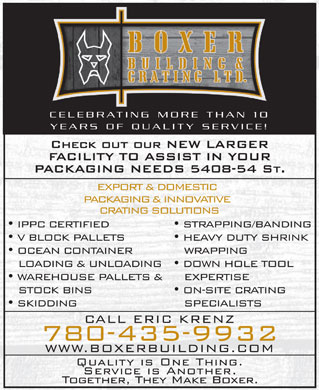 Boxer Building &amp; Crating Ltd (780-435-9932) - Annonce illustr&eacute;e - CELEBRATING MORE THAN 10 YEARS OF QUALITY SERVICE!