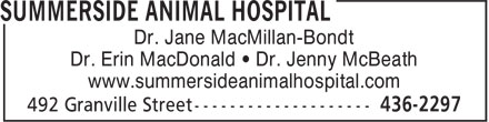 Summerside Animal Hospital (902-436-2297) - Annonce illustrée - Dr. Jane MacMillan-Bondt Dr. Erin MacDonald • Dr. Jenny McBeath www.summersideanimalhospital.com